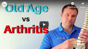 Chiropractor explains old age vs arthritis